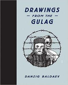 Danzig Baldaev: Drawings from the Gulag: Damon Murray, Stephen Sorrell, Danzig Baldaev: 9780956356246: AmazonSmile: Books