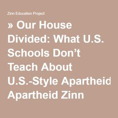 » Our House Divided: What U.S. Schools Don't Teach About U.S.-Style Apartheid Zinn Education Project