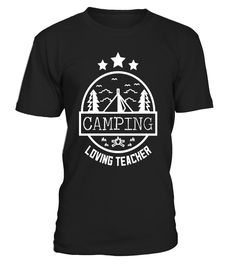 Funny Camping Teacher Shirt: Gift for Camping Lovers - Limited Edition