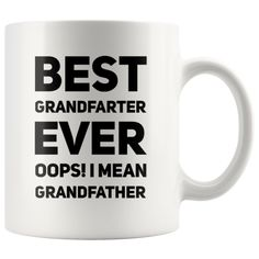 Best Grandfarter Ever Oops I Mean Grandfather Coffee Mug 11 oz