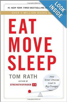Eat Move Sleep: How Small Choices Lead to Big Changes: Tom Rath: 9781939714008: Amazon.com: Books