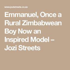 Emmanuel, Once a Rural Zimbabwean Boy Now an Inspired Model – Jozi Streets