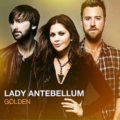Lady Antebellum: Golden #CountryMusic