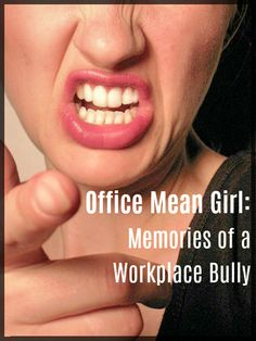 Office Mean Girl:  Memories of a Workplace Bully
