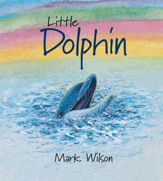 'Little Dolphin' - a #Childrensbook by #MarkWilson, Little #Dolphin #celebrates the level of #intelligence and #compassion that #scientists are only now realising Dolphins possess, and explores the life of a #young #dolphin as it approaches #adulthood.  You can find out more about the book via the link - http://www.windyhollowbooks.com.au/products/little-dolphin