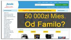 Familo - Tanie Zakupy i Praca Przez Internet: 50 000 Złotych Miesięcznie w FAMILO Bez Polecania?...