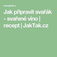 Jak připravit svařák - svařené víno | recept | JakTak.cz