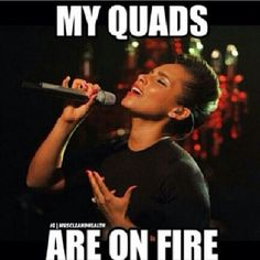 My QUADS are on FIRE!!