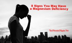 8 Signs You May Have a Magnesium Deficiency...You can get this mineral from many foods, but are you getting as much as you need?   Having trouble sleeping? That could be a symptom of magnesium deficiency  You're tired and cranky? Maybe you have issues with your heart rhythm or have trouble sleeping? These problems may be caused by a lack of magnesium...Read More