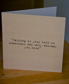 "A card for your #twin sister www.twinsgiftcompany.co.uk ""talking to your twin is sometimes all the therapy you need!"""