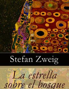 """Stefan Zweig """"La estrella sobre el bosque"""""""