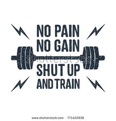 """Hand drawn barbell textured vector illustration and """"No pain - no gain. Shut up and train"""" inspirational lettering."""