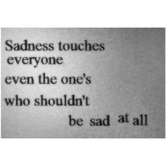 Sadness Depression ❤ liked on Polyvore featuring quotes, words, text, fillers, backgrounds, phrase and saying