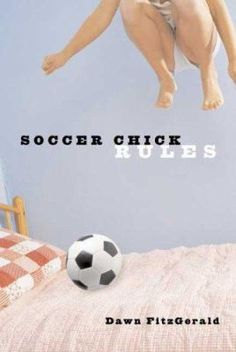 The Unseen Teen: Soccer Chick Rules by Dawn Fitzgerald Great for middle grades too Soccer Party, Soccer Ball, Civil War Books, Girls Soccer, Soccer Tips, School Football, Free Books Online, Books For Teens, Soccer Players
