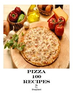 Pizza 100 Recipes by T.L. Sheppeard http://www.amazon.com/dp/B00LMTMEES/ref=cm_sw_r_pi_dp_cL6gxb1NRKWRK