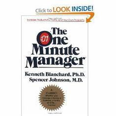 The One Minute Manager Kenneth H. Blanchard, Spencer Johnson The One Minute Manager is a concise, easily read story that reveals three very practical secrets: One Minute Goals, One Minute Praisings, and One Minute Reprimands. Great Books To Read, This Is A Book, The One, Good Books, Reading Lists, Book Lists, One Minute Manager, Ideas Principales, Ken Blanchard