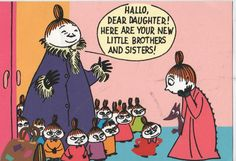 That's about how I felt when my mother came home from the hospital with yet another sibling... :P #moomin Tove Jansson