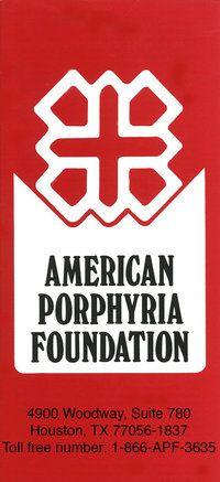American Porphyria Foundation http://www.porphyriafoundation.com/