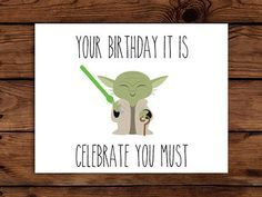 Star Wars Birthday Card Printable // Yoda Birthday Card // Funny Birthday Card // INSTANT DOWNLOAD on Etsy, $2.00 Check out more geek stuff at www.geekgenesis.com, a place for geek
