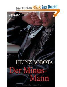 Der Minus-Mann. Ein Roman-Bericht: Amazon.de: Heinz Sobota: Bücher