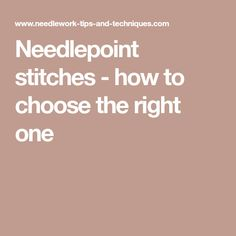 Needlepoint stitches - how to choose the right one