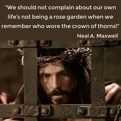 The crown of thorns. —Neal A. Gospel Quotes, Devotional Quotes, Lds Quotes, Religious Quotes, Uplifting Quotes, Great Quotes, Awesome Quotes, Spiritual Thoughts, Spiritual Quotes
