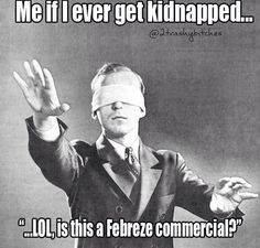 me if I ever get kidnapped...