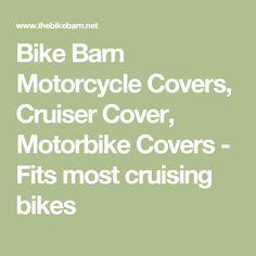 Bike Barn Motorcycle Covers, Cruiser Cover, Motorbike Covers - Fits most cruising bikes