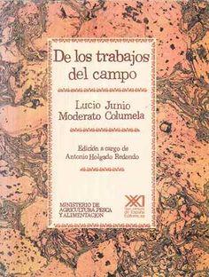 De los trabajos del campo / de Lucio Junio Moderato Columela ; edición preparada por Antonio Holgado Redondo - Madrid : MAPA, 1988