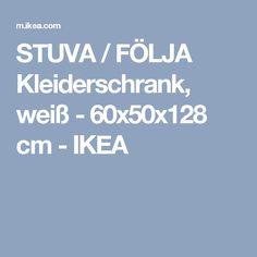 STUVA / FÖLJA Kleiderschrank, weiß - 60x50x128 cm - IKEA
