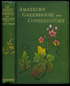 Amateur's Greenhouse and Conservatory...Shirley Hibberd 1894
