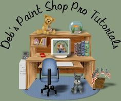 ©Deb's Paint Shop Pro Tutorials.  Tutorials for Everyday, animation,holiday,and pixel tutorials.