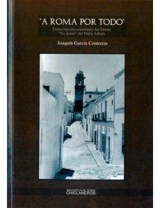 """A Roma por todo  DE JOAQUÍN GARCÍA CONTRERAS    Transcripción comentada del libreto """"Yo acuso"""" del Padre Salado..."""