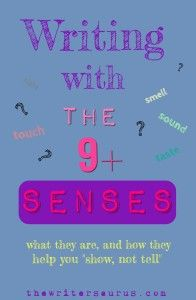 There are nine senses, not five! Learn what they are, and how they can help your writing! #thewritersaurus #amwriting #NaNoWriMo