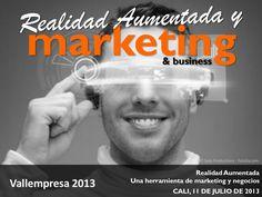 Realidad Aumentada, Marketing & Business by Raúl Reinoso via Slideshare