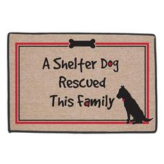 Mat for the front door ~ A shelter dog rescued this family!