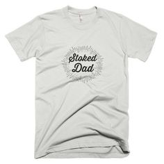 Stoked Dad Men's T-Shirt (Cursive)