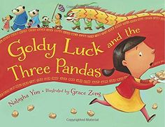 Goldy Luck and the Three Pandas  A Chinese take-off of the folktale Goldilocks and the Three Bears. This would be the perfect book to read to an elementary school class to introduce Chinese New Year. Love the illustrations and details form Chinese life and celebrations.  #stories