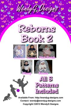 """REBORN DOLL/BABY BOOK 2  Available as PDF ONLY  I have put some of my patterns into books in book 1 you will find Eleanor – 19 -22"""" or 0-3 month baby 4 piece, Emma -19-22""""or 0-3 month baby 4 piece, Reginald -.19-22""""or 0-3 month baby 4 piece, Pink swish – 14-16 """"or prem baby, Missy – 18-20""""or 0-3 month baby."""