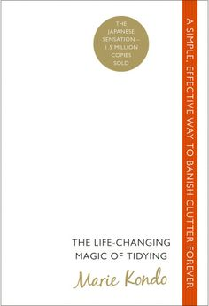 The Life-Changing Magic of Tidying by Marie Kondo #KonMariMethod I CANNOT WAIT TO READ THIS!!!! - Deborah Jaffe