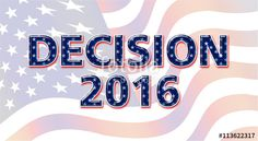 "Download the royalty-free photo ""Decision 2016 Presidential Election"" created by ottawawebdesign at the lowest price on Fotolia.com. Browse our cheap image bank online to find the perfect stock photo for your marketing projects! #politics #trump #clinton #president #usa #election #democracy #Trump2016 #Bernie #whitehouse #senate #congress"