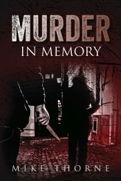 Murder in Memory by Mike Thorne - Temporarily FREE! @bmthorne23 @OnlineBookClub
