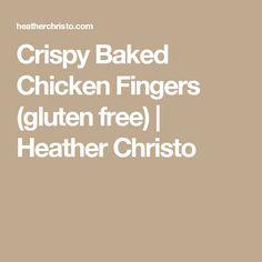 Crispy Baked Chicken Fingers (gluten free) | Heather Christo
