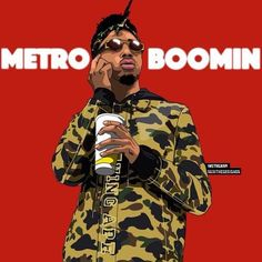 Metro boomin want some more nigga