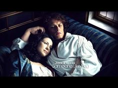 Jamie & Claire | Someone Like You | AU story