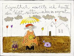 Eigentlich wollte ich heute die Welt retten - aber es regnet... #mara #coolesprueche #editionwerbach