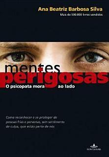 Como sou apaixonada pela área da Psicologia Forense e Criminal, este livro faz parte da minha cabeceira.. Vale a pena, Ana Beatriz Barbosa com seu excelência descreve muito bem os Psicopatas.