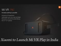 Mi VR Play will be launching on December 21st in India