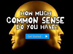 How Much Common Sense Do You Have?