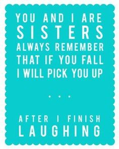sisters - so true!!!!! - Click image to find more Humor Pinterest pins